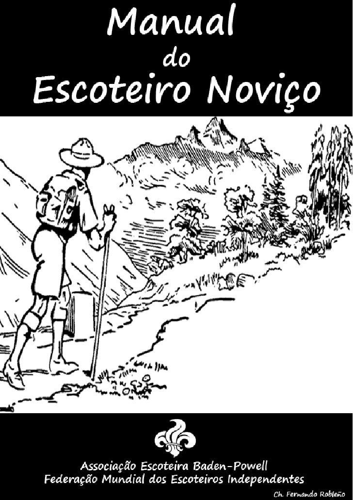 Manual        do Escoteiro Noviço              Associação Escoteira Baden-Powell   Federação Mundial dos Escoteiros Indepe...