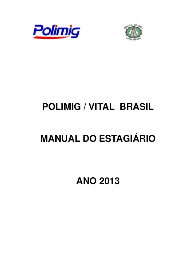 POLIMIG / VITAL BRASIL  MANUAL DO ESTAGIÁRIO  ANO 2013