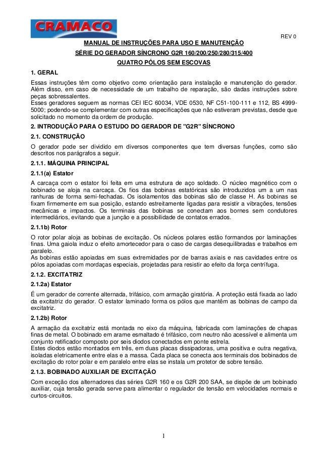 REV 0 1 MANUAL DE INSTRUÇÕES PARA USO E MANUTENÇÃO SÉRIE DO GERADOR SÍNCRONO G2R 160/200/250/280/315/400 QUATRO PÓLOS SEM ...