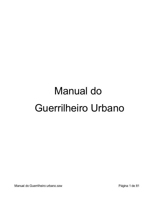Manual doGuerrilheiro UrbanoManual do Guerrilheiro urbano.sxw Página 1 de 81
