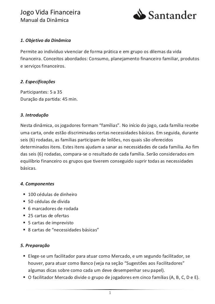 Jogo Vida FinanceiraManual da Dinâmica1. Objetivo da DinâmicaPermite ao indivíduo vivenciar de forma prática e em grupo os...