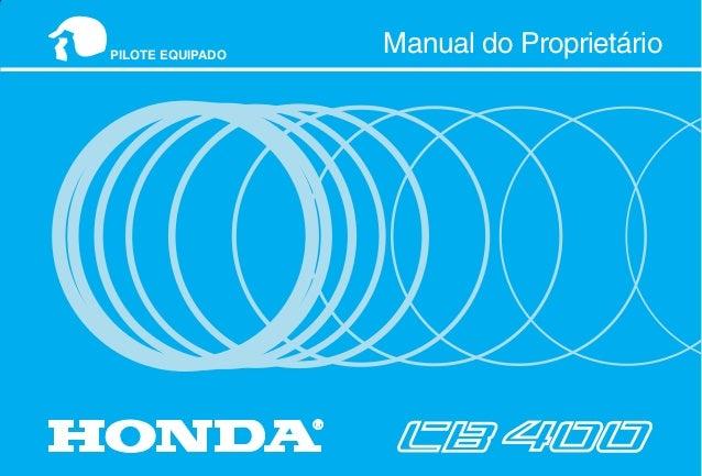 MOTO HONDA DA AMAZÔNIA LTDA. Produzida na Zona Franca de Manaus. MP443831P Impresso no Brasil A100008309 Manual do Proprie...