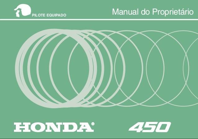 MOTO HONDA DA AMAZÔNIA LTDA. Produzida naZona Franca de Manaus. MPKK9881P Impresso no Brasil A20008710 Manual do Proprietá...