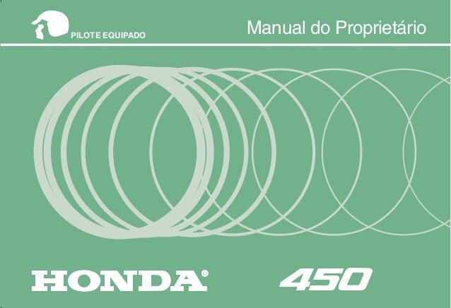 MOTO HONDA DA AMAZÔNIA LTDA. MPKK9851P Impresso no Brasil B30008505 Manual do Proprietário Manual do Proprietário ® PILOTE...