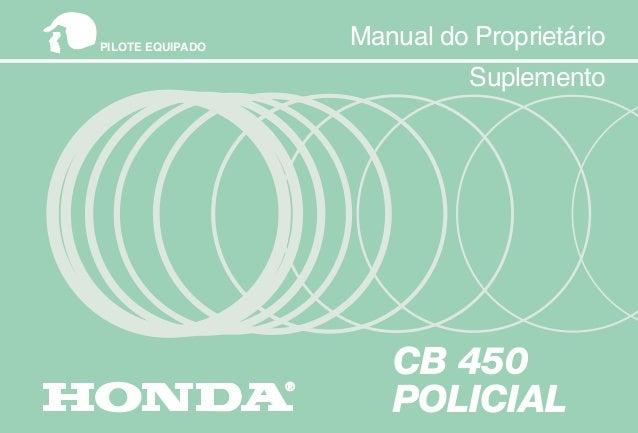 MOTO HONDA DA AMAZÔNIA LTDA. MPKK9851P-S Impresso no Brasil A005008512 Manual do Proprietário 8 Manual do Proprietário Man...