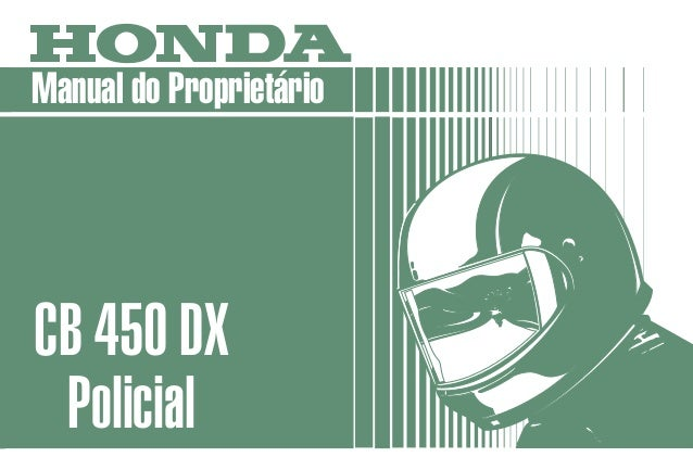 MOTO HONDA DA AMAZÔNIA LTDA. MPKK992P Impresso no Brasil 4610-010 A1009205 Manual do Proprietário CB 450 DX Policial