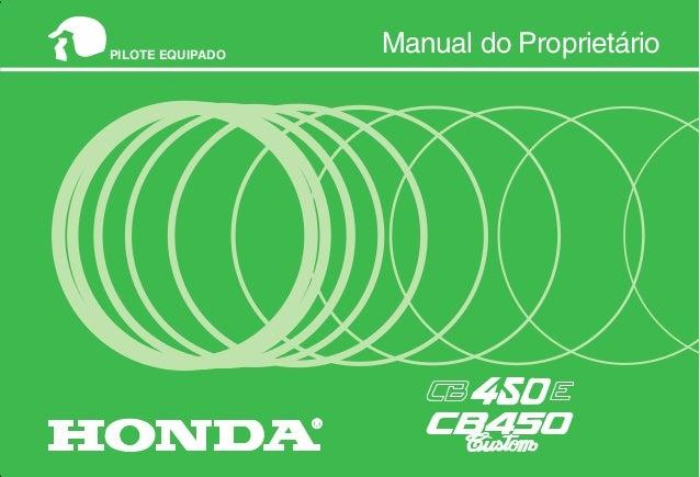 MOTO HONDA DA AMAZÔNIA LTDA. Produzida na Zona Franca de Manaus. MP443831PA Impresso no Brasil A150008308 Manual do Propri...