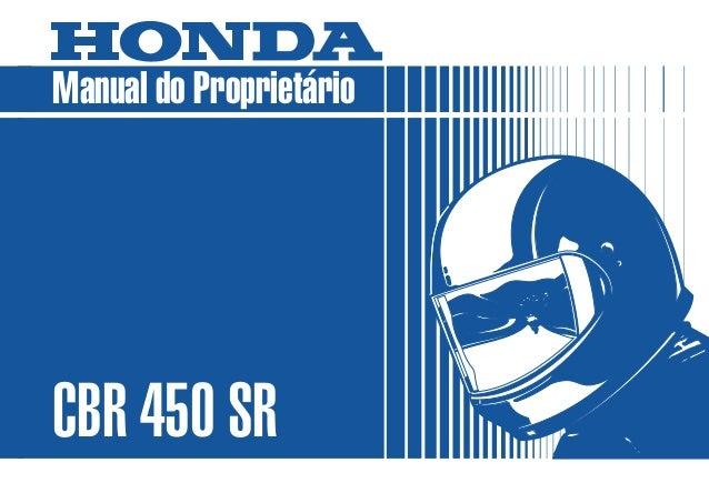 MOTO HONDA DA AMAZÔNIA LTDA. Produzida na Zona Franca de Manaus MPMR4892P Impresso no Brasil A5009303 D1201-MAN-0001 Manua...