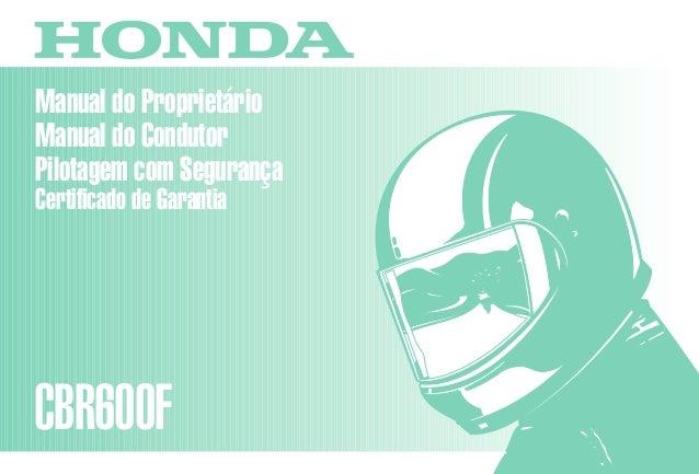 D2203-MAN-0243 Impresso no Brasil A0200-0104 Manual do Proprietário Manual do Condutor Pilotagem com Segurança Certificado...