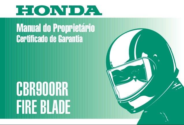 Manual do Proprietário CBR900RR FIRE BLADE MOTO HONDA DA AMAZÔNIA LTDA. 00X3B-MAS-610 Impresso no Brasil A04009902 D2203-M...
