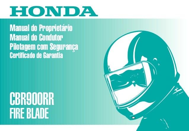 D2203-MAN-0244 Impresso no Brasil A0200-0104 Manual do Proprietário Manual do Condutor Pilotagem com Segurança Certificado...