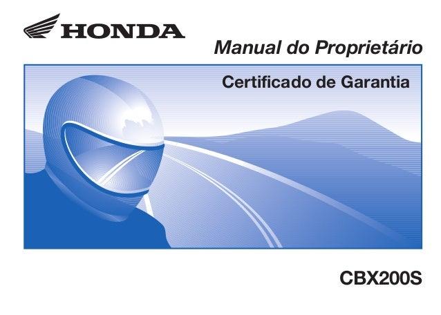 D2203-MAN-0268 Impresso no Brasil A01000-0201 CONHEÇA A AMAZÔNIA Manual do Proprietário Certificado de Garantia CBX200S