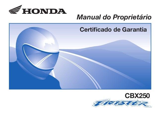 D2203-MAN-0281 Impresso no Brasil A01000-0201 CONHEÇA A AMAZÔNIA Manual do Proprietário Certificado de Garantia CBX250