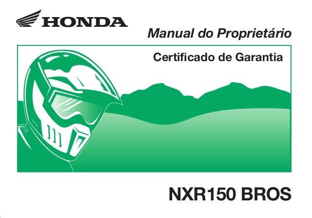 D2203-MAN-0335/NXR150.eps 17.03.2003 11:07 Page 1 Composite C M Y CM MY CY CMY K D2203-MAN-0335 Impresso no Brasil A01000-...