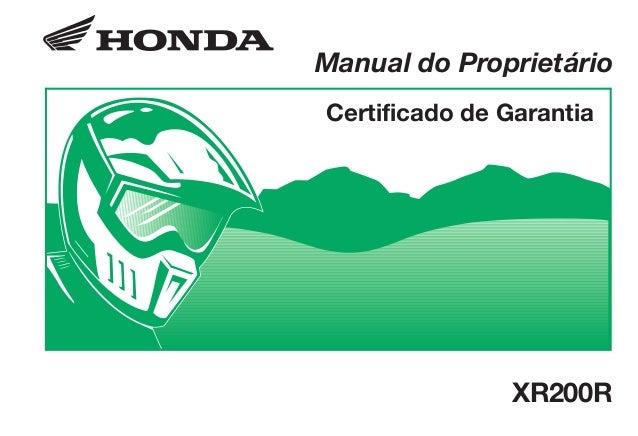 D2203-MAN-0271 Impresso no Brasil A01000-0201 Manual do Proprietário Certificado de Garantia XR200R CONHEÇA A AMAZÔNIA