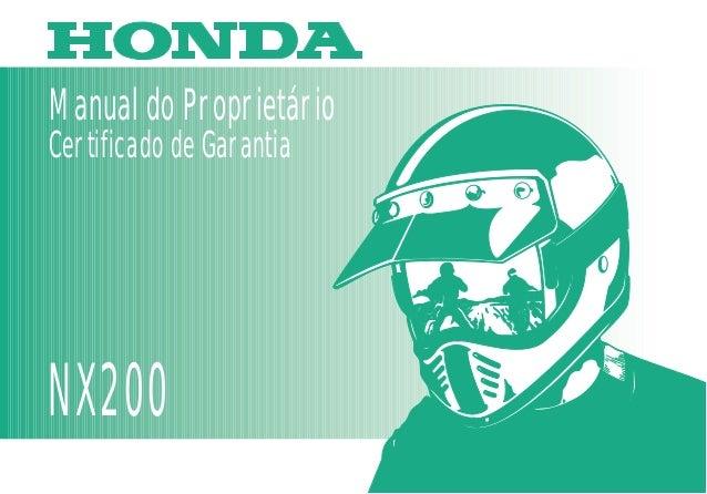 NX200 MOTO HONDA DA AMAZÔNIA LTDA. D2203-MAN-0181 Impresso no Brasil A017009906 Manual do Proprietário Certificado de Gara...