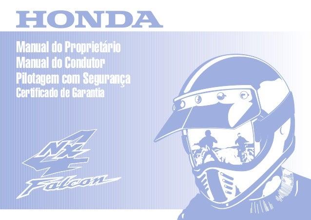 D2203-MAN-0227 Impresso no Brasil A02800-0104 Manual do Proprietário Manual do Condutor Pilotagem com Segurança Certificad...