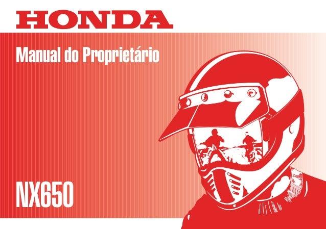 MOTO HONDA DA AMAZÔNIA LTDA. MPMY2921P 00X37-MY2-600BR Impresso no Brasil A01009202 8Manual do Proprietário NX650