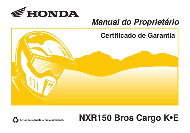 NXR150 Bros Cargo K•E Manual do Proprietário Certificado de Garantia