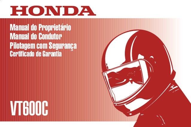 D2203-MAN-0229 Impresso no Brasil A00300-0105 Manual do Proprietário Manual do Condutor Pilotagem com Segurança Certificad...