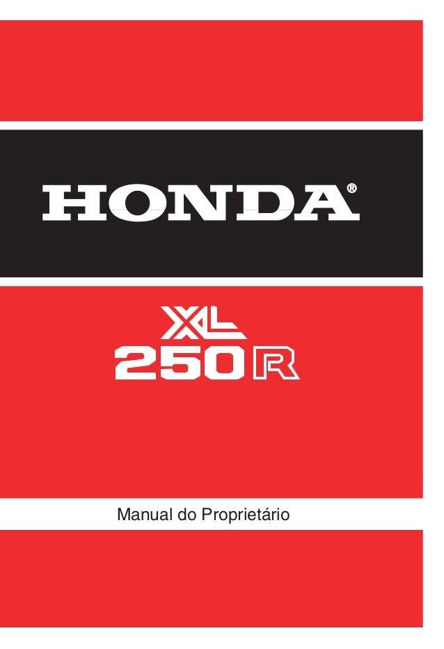 MP39781P B50008109 IMPRESSO NO BRASIL ®® Manual do ProprietárioHONDA MOTOR DO BRASIL LTDA. Produzida na Zona Franca de Man...