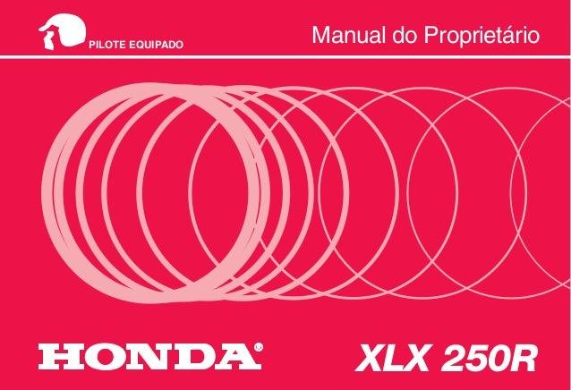 MOTO HONDA DA AMAZÔNIA LTDA. Produzida na Zona Franca de Manaus. MPKB7851P Impresso no Brasil A50008510 Manual do Propriet...