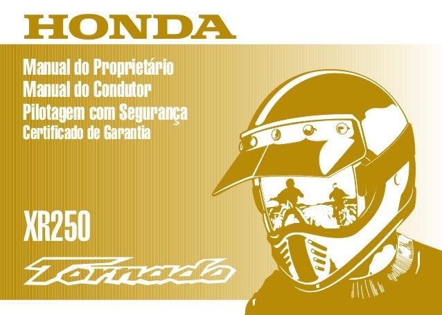 D2203-MAN-0238 Impresso no Brasil A02000-0105 Manual do Proprietário Manual do Condutor Pilotagem com Segurança Certificad...