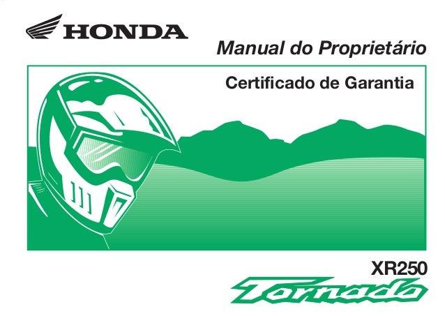 D2203-MAN-0284 Impresso no Brasil A01000-0201 Manual do Proprietário Certificado de Garantia CONHEÇA A AMAZÔNIA XR250