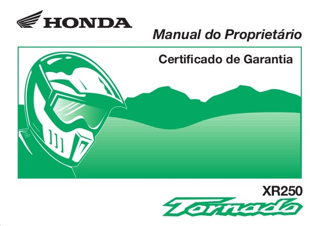 XR250/Tornado/0324/2003.eps 01/01/1904 9:57 PM Page 1 Composite C M Y CM MY CY CMY K D2203-MAN-0324 Impresso no Brasil A10...