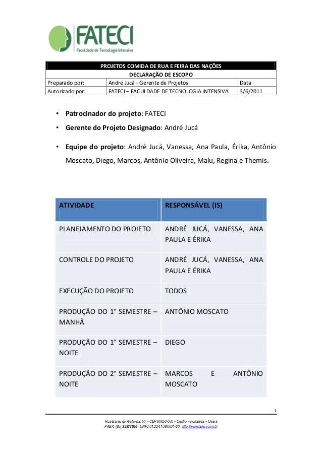 1 Rua Barão de Aratanha, 51 – CEP 60050-070 – Centro – Fortaleza – Ceará PABX: (85) 35337050 CNPJ 01.224.108/0001-20 http:...