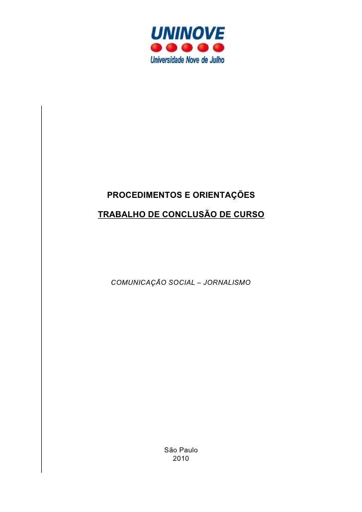 PROCEDIMENTOS E ORIENTAÇÕES  TRABALHO DE CONCLUSÃO DE CURSO       COMUNICAÇÃO SOCIAL – JORNALISMO                  São Pau...
