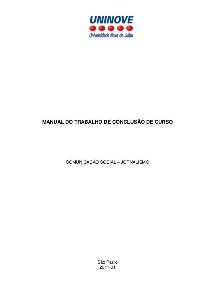 MANUAL DO TRABALHO DE CONCLUSÃO DE CURSO       COMUNICAÇÃO SOCIAL – JORNALISMO                  São Paulo                 ...