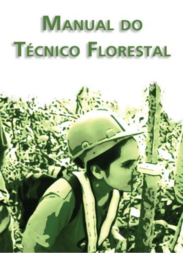 MANUAL DO TÉCNICO FLORESTAL Escola da Floresta Roberval Cardoso Rio Branco / Acre – 2007-2009 ROTH, Patricia; MIRANDA, Pat...