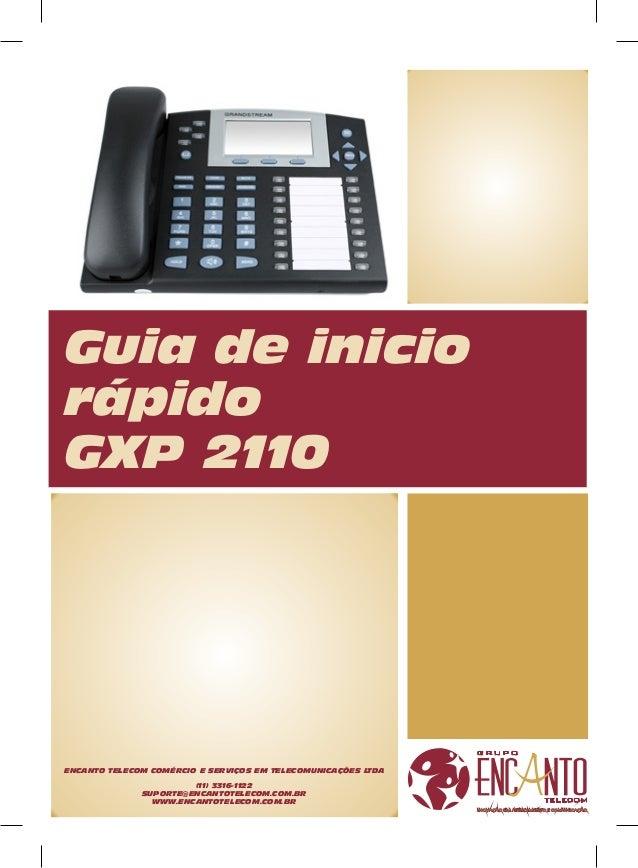 Guia de inicio rápido GXP 2110  ENCANTO TELECOM COMÉRCIO E SERVIÇOS EM TELECOMUNICAÇÕES LTDA (11) 3316-1122 SUPORTE@ENCANT...