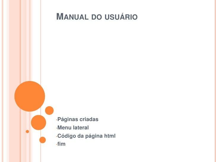 Manual do usuário<br /><ul><li>Páginas criadas