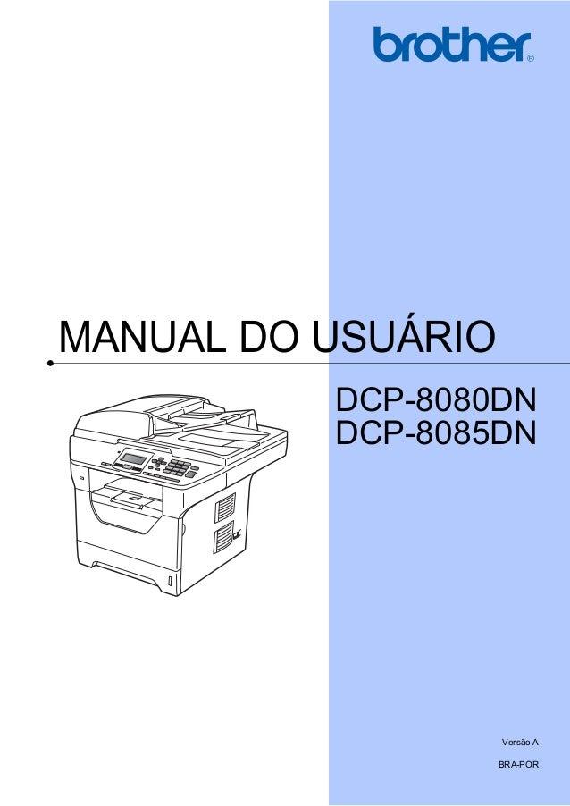 MANUAL DO USUÁRIO DCP-8080DN DCP-8085DN Versão A BRA-POR