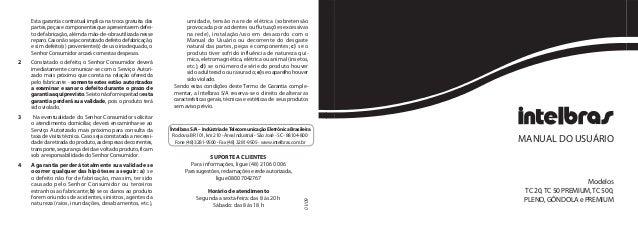 Esta garantia contratual implica na troca gratuita das           umidade, tensão na rede elétrica (sobretensão    partes, ...