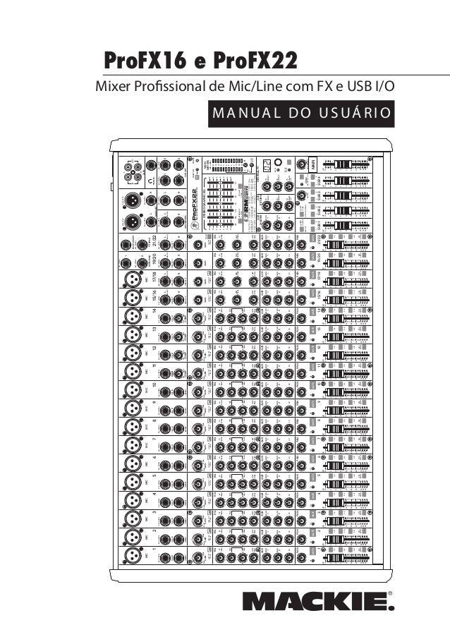 Mixer Profissional de Mic/Line com FX e USB I/OProFX16 e ProFX22MANUAL DO USUÁRIO48VMUTEMUTEMUTEMUTEMUTEMUTEMUTEMUTEMUTEMU...