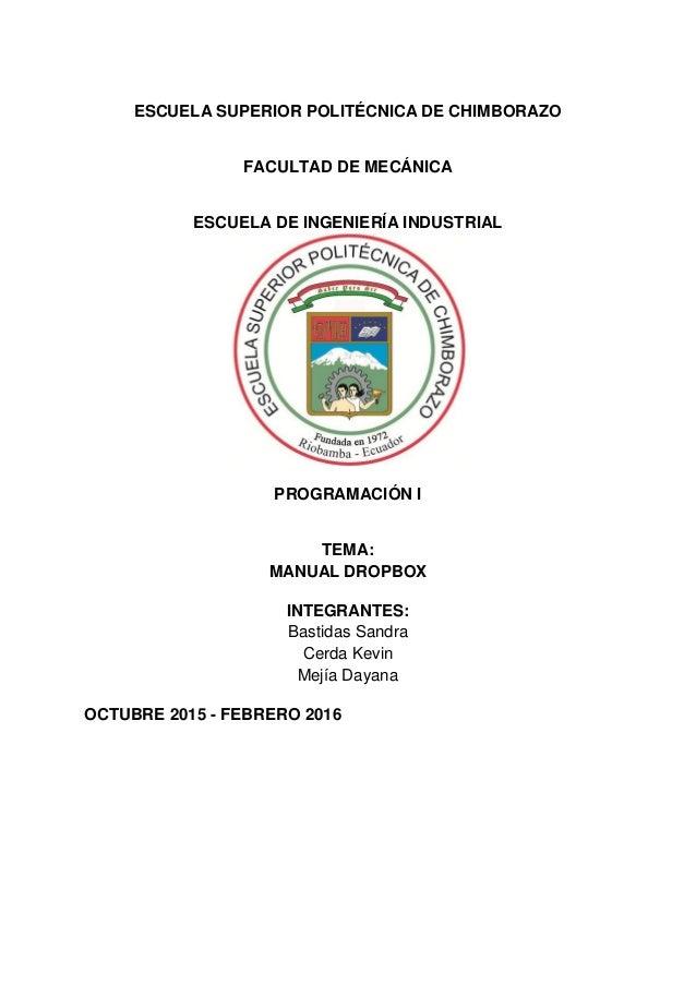 ESCUELA SUPERIOR POLITÉCNICA DE CHIMBORAZO FACULTAD DE MECÁNICA ESCUELA DE INGENIERÍA INDUSTRIAL PROGRAMACIÓN I TEMA: MANU...