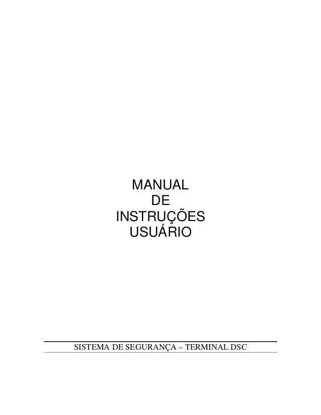 MANUAL            DE        INSTRUÇÕES          USUÁRIOSISTEMA DE SEGURANÇA – TERMINAL DSC
