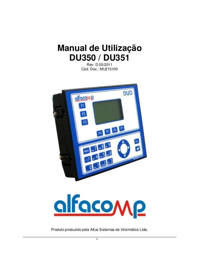 Manual de Utilização     DU350 / DU351                    Rev. D 05/2011                  Cód. Doc.: MU213100Produto produ...