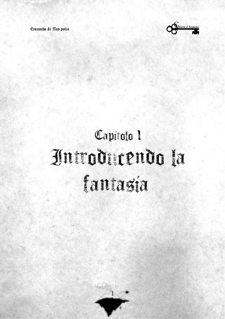 Cronache di Neo-polis                        Capitolo 1          Introducendo la             fantasia                     ...