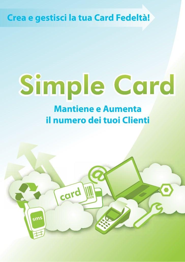Con Simple Card hai:Raccolta          Gift       Compra X       Premio                             ne prendi      in base ...