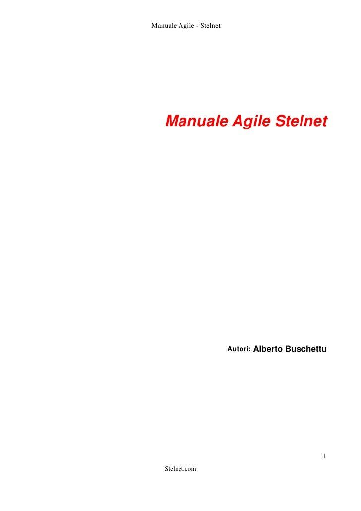 Manuale Agile - Stelnet         Manuale Agile Stelnet                               Autori: Alberto Buschettu             ...
