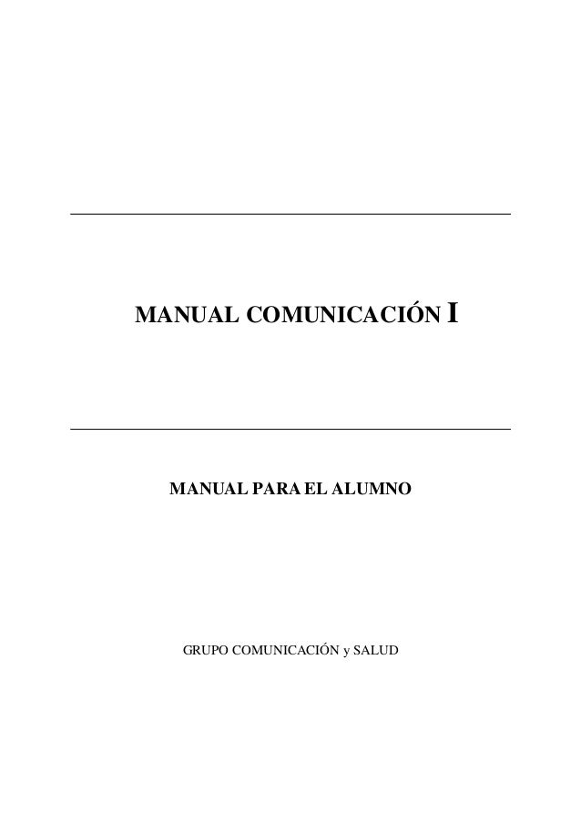 MANUAL COMUNICACIÓN I MANUAL PARA EL ALUMNO GRUPO COMUNICACIÓN y SALUD