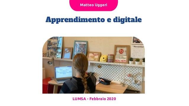 Apprendimento e digitale LUMSA - Febbraio 2020 Matteo Uggeri
