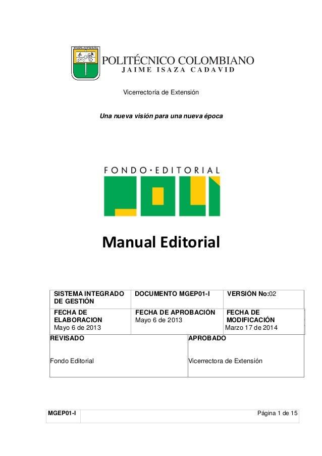 MGEP01-I Página 1 de 15 Vicerrectoría de Extensión Una nueva visión para una nueva época Manual Editorial SISTEMA INTEGRAD...