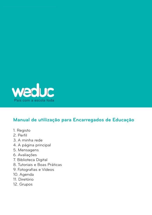 Manual de utilização para Encarregados de Educação  1. Registo  2. Perfil  3. A minha rede  4. A página principal  5. Mens...