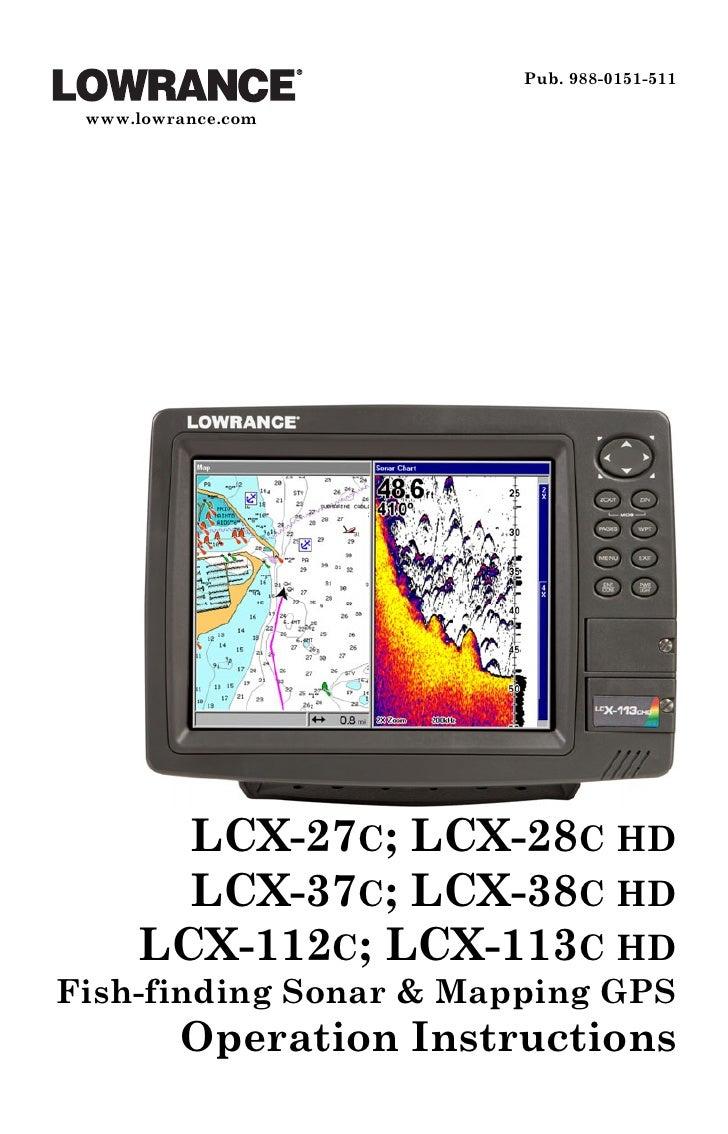 Pub. 988-0151-511   www.lowrance.com            LCX-27C; LCX-28C HD        LCX-37C; LCX-38C HD      LCX-112C; LCX-113C HD ...