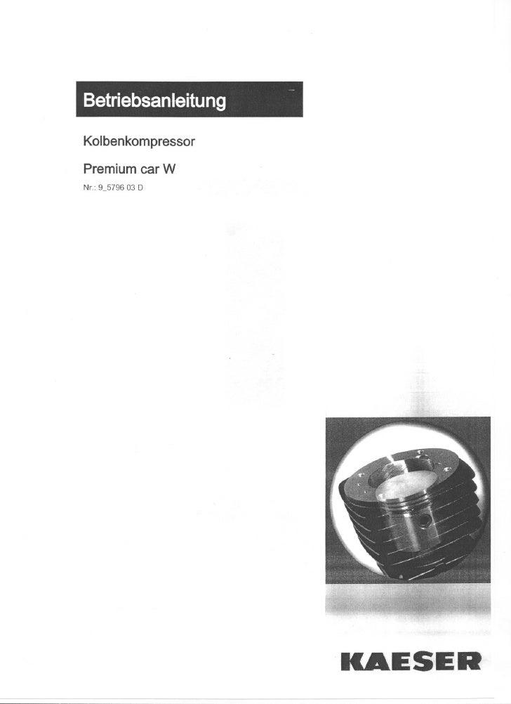 - Betriebsanleitung  Kolbenkompressor  Premium car W                             KAESER